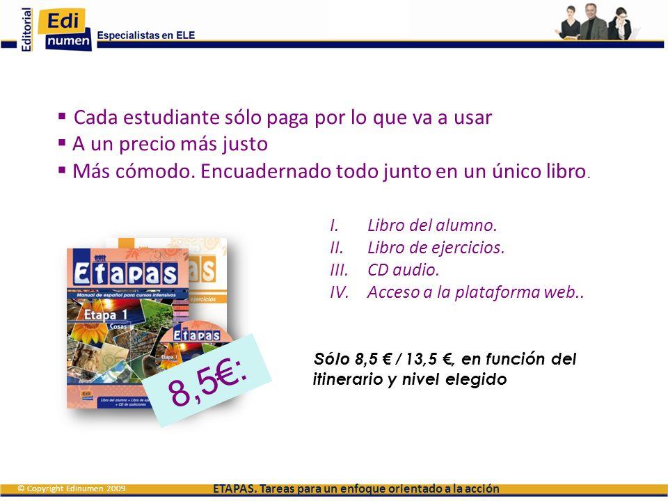 8,5€: Cada estudiante sólo paga por lo que va a usar