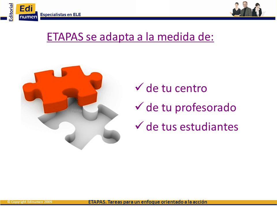 ETAPAS se adapta a la medida de: