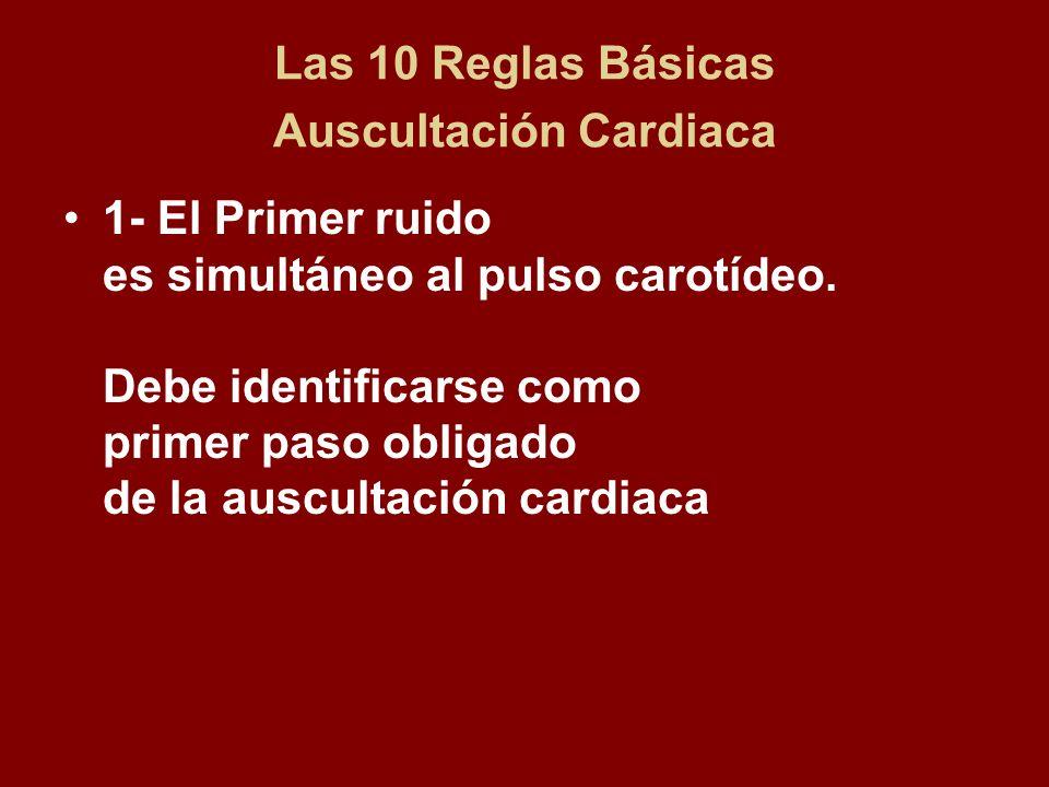 Las 10 Reglas Básicas Auscultación Cardiaca