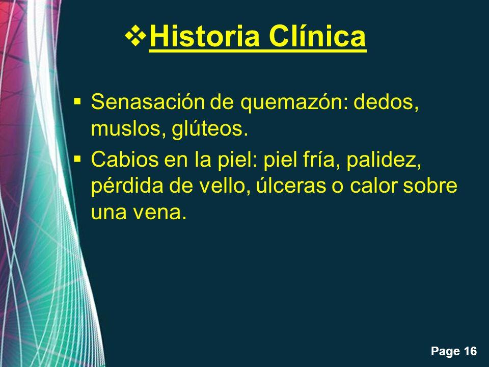 Historia Clínica Senasación de quemazón: dedos, muslos, glúteos.