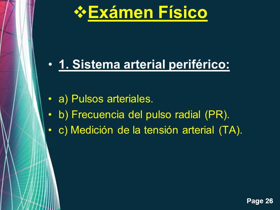 Exámen Físico 1. Sistema arterial periférico: a) Pulsos arteriales.