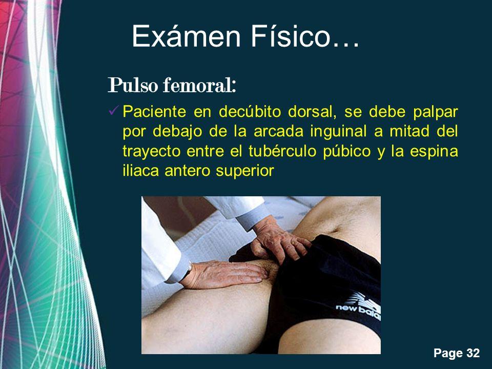 Exámen Físico… Pulso femoral: