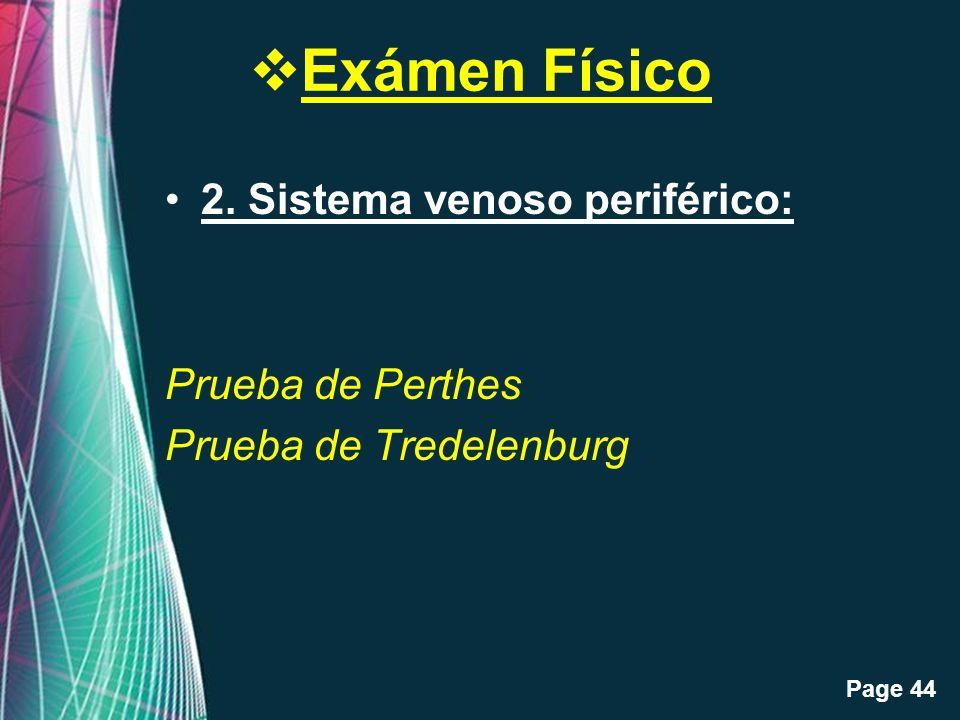 Exámen Físico 2. Sistema venoso periférico: Prueba de Perthes