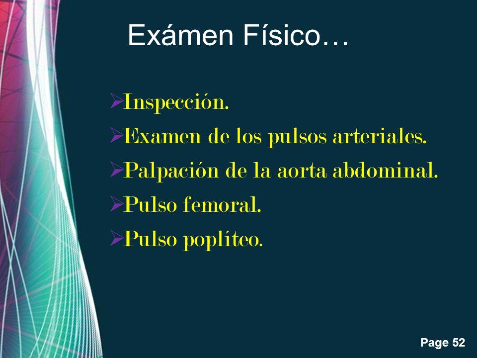 Exámen Físico… Inspección. Examen de los pulsos arteriales.