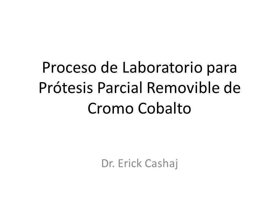 Proceso de Laboratorio para Prótesis Parcial Removible de Cromo Cobalto