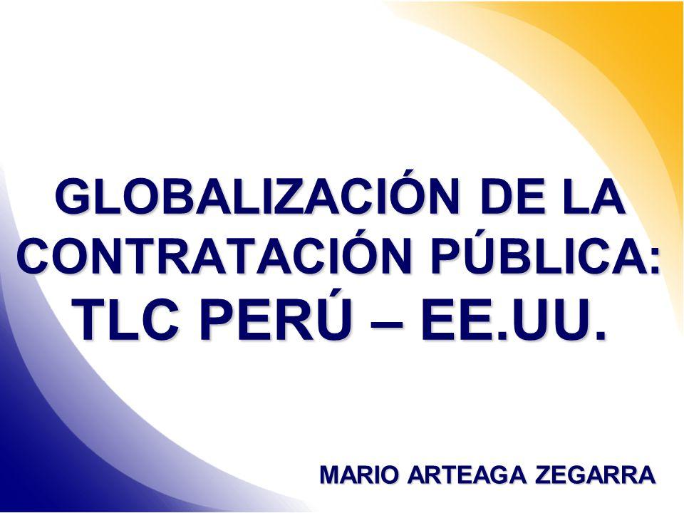 GLOBALIZACIÓN DE LA CONTRATACIÓN PÚBLICA: TLC PERÚ – EE.UU.