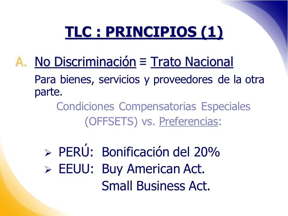 TLC : PRINCIPIOS (1) No Discriminación ≡ Trato Nacional
