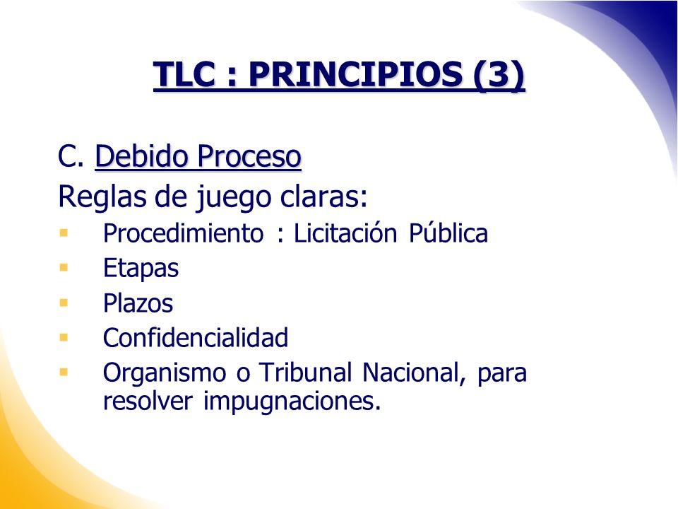 TLC : PRINCIPIOS (3) C. Debido Proceso Reglas de juego claras: