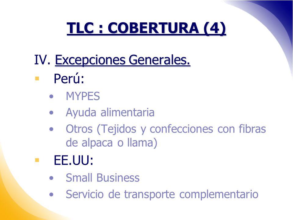 TLC : COBERTURA (4) IV. Excepciones Generales. Perú: EE.UU: MYPES