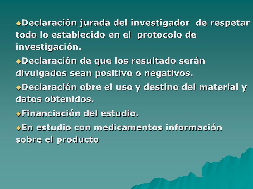 Declaración jurada del investigador de respetar todo lo establecido en el protocolo de investigación.