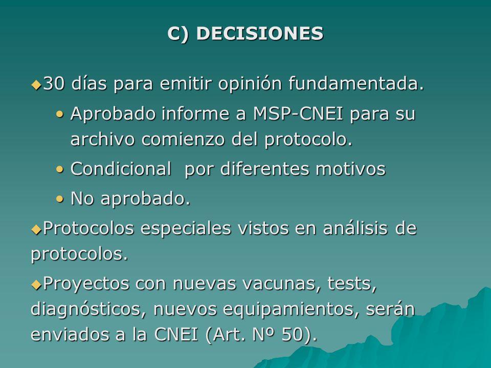 C) DECISIONES 30 días para emitir opinión fundamentada. Aprobado informe a MSP-CNEI para su archivo comienzo del protocolo.