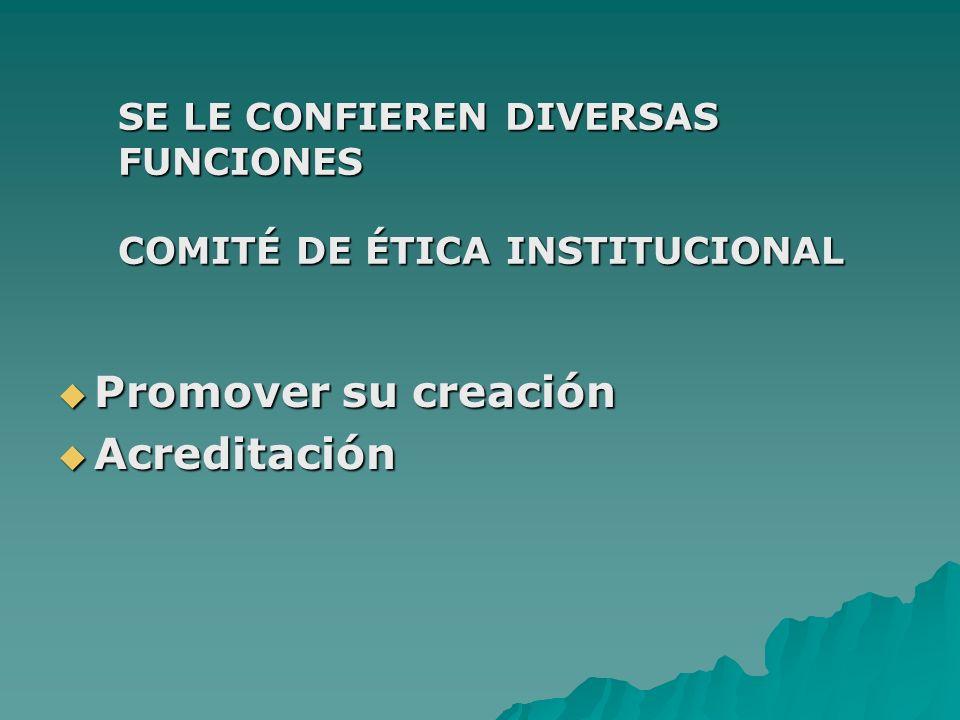 SE LE CONFIEREN DIVERSAS FUNCIONES COMITÉ DE ÉTICA INSTITUCIONAL