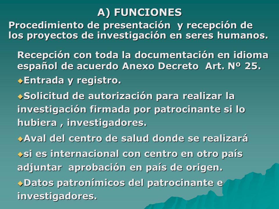 A) FUNCIONES Procedimiento de presentación y recepción de los proyectos de investigación en seres humanos.