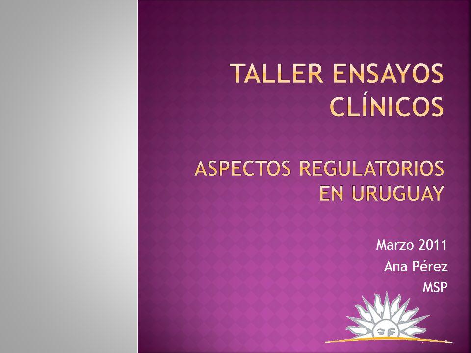 Taller ensayos clínicos ASPECTOS REGULATORIOS EN URUGUAY