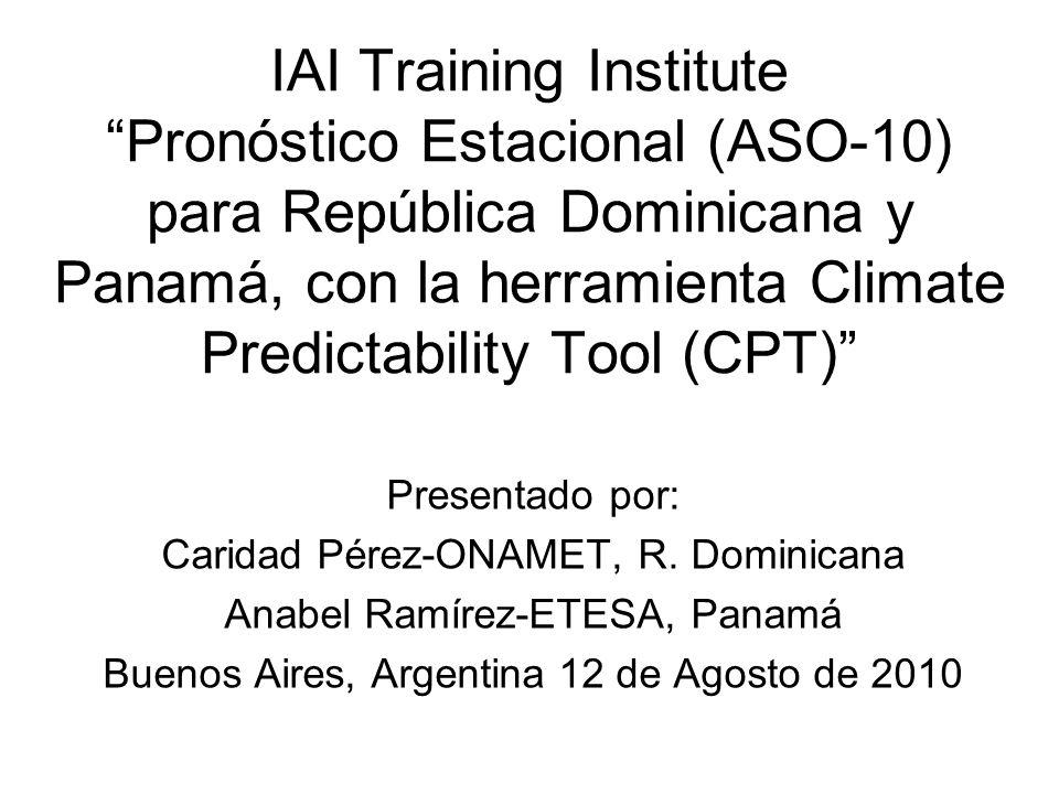 IAI Training Institute Pronóstico Estacional (ASO-10) para República Dominicana y Panamá, con la herramienta Climate Predictability Tool (CPT)