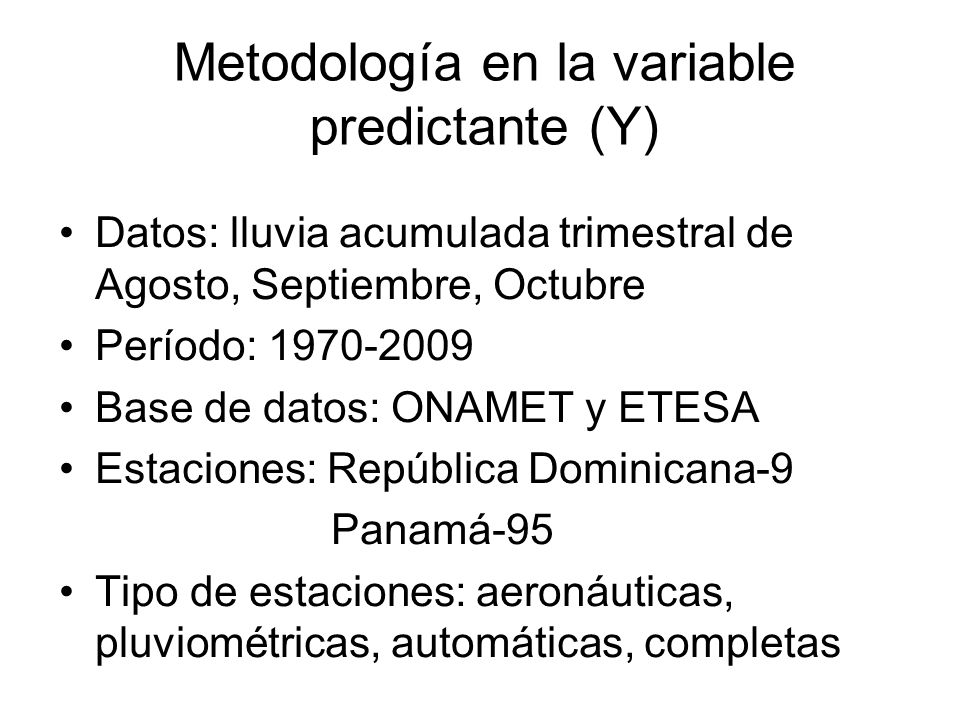Metodología en la variable predictante (Y)