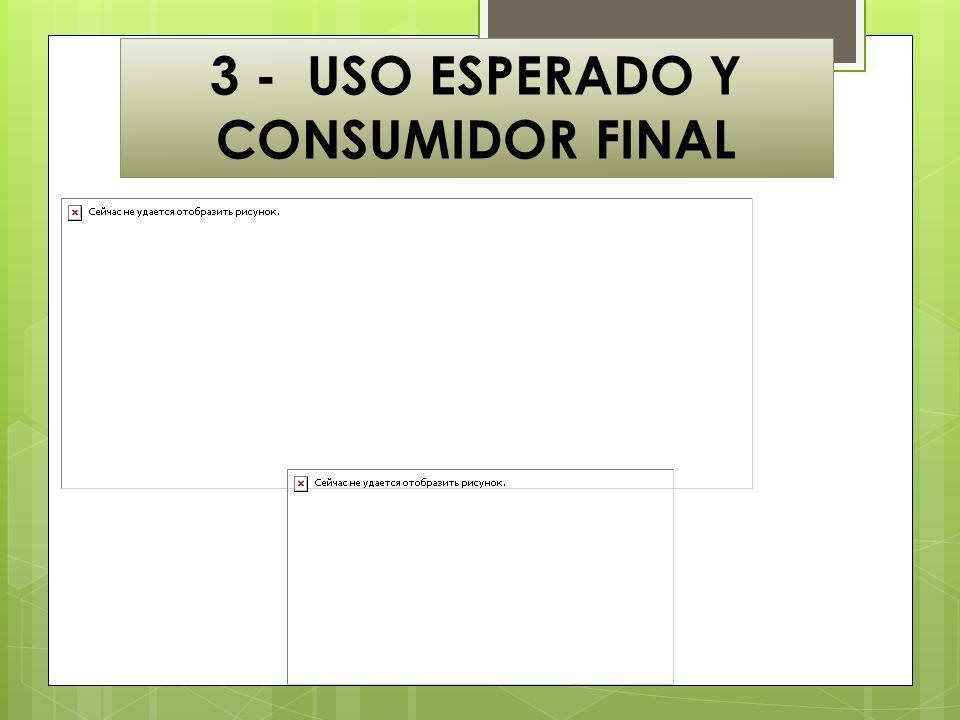 3 - USO ESPERADO Y CONSUMIDOR FINAL