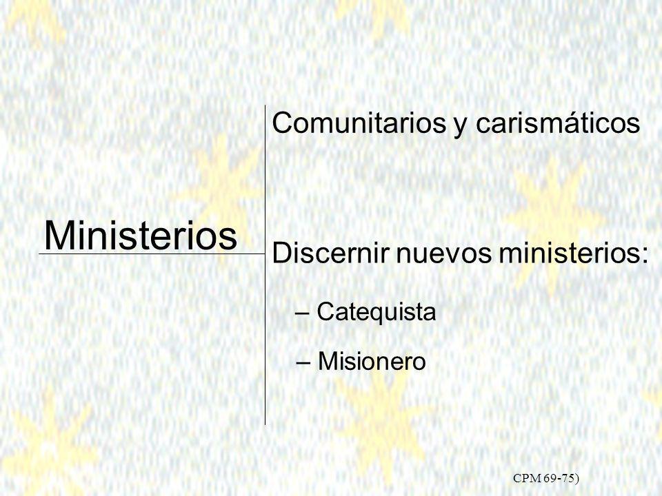 Ministerios Comunitarios y carismáticos Discernir nuevos ministerios: