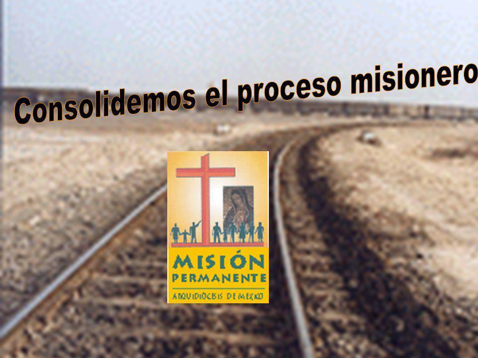 Consolidemos el proceso misionero