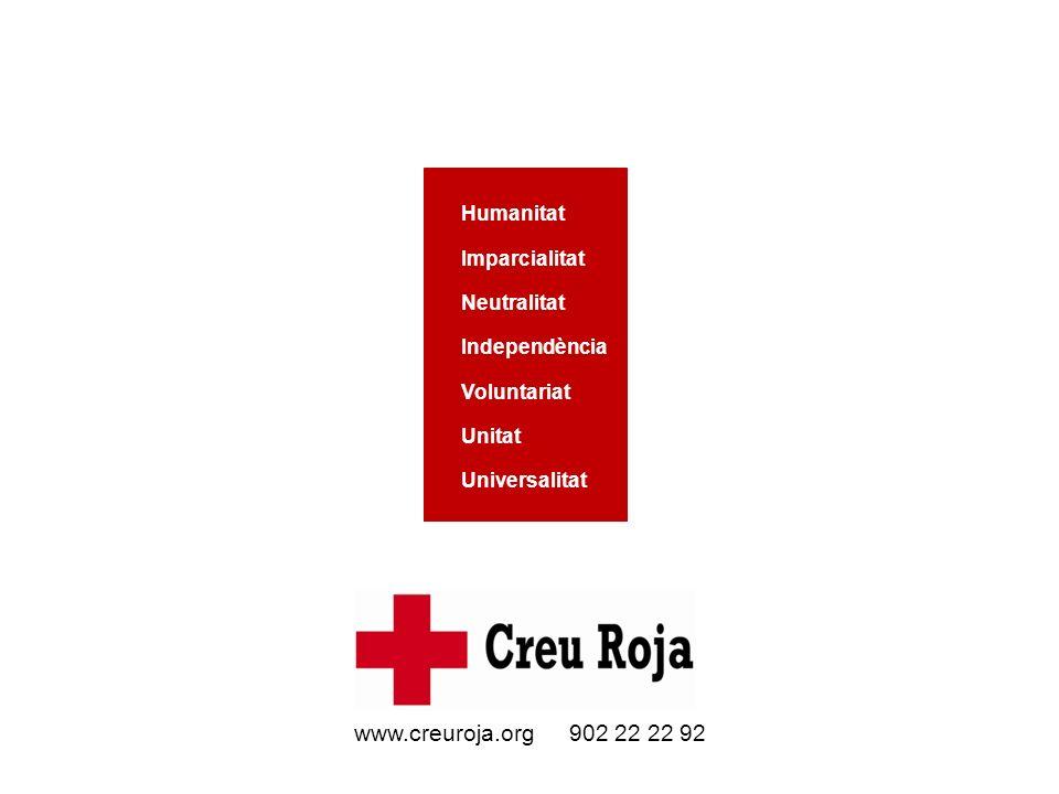 www.creuroja.org 902 22 22 92 Humanitat Imparcialitat Neutralitat