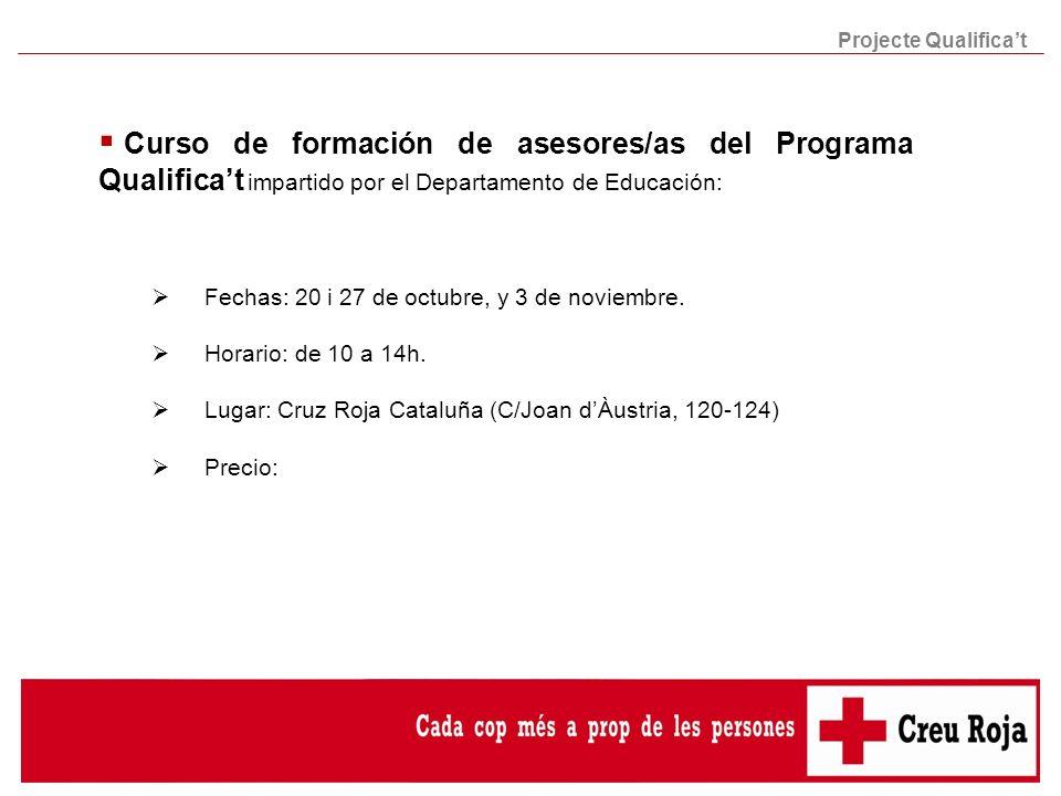 Projecte Qualifica't Curso de formación de asesores/as del Programa Qualifica't impartido por el Departamento de Educación: