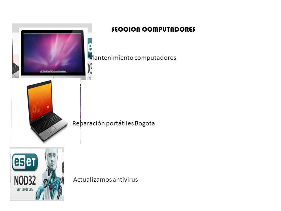 SECCION COMPUTADORES Mantenimiento computadores Reparación portátiles Bogota Actualizamos antivirus