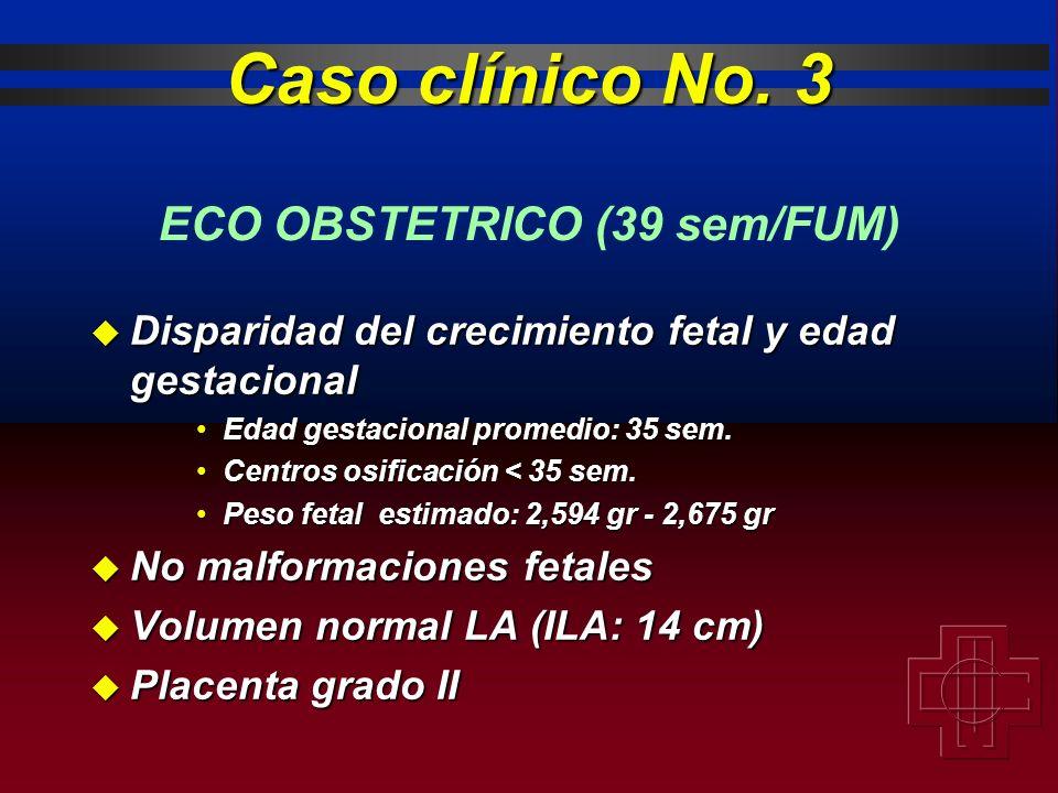 Caso clínico No. 3 ECO OBSTETRICO (39 sem/FUM)