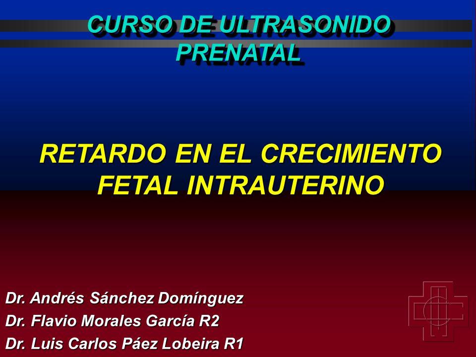 RETARDO EN EL CRECIMIENTO FETAL INTRAUTERINO