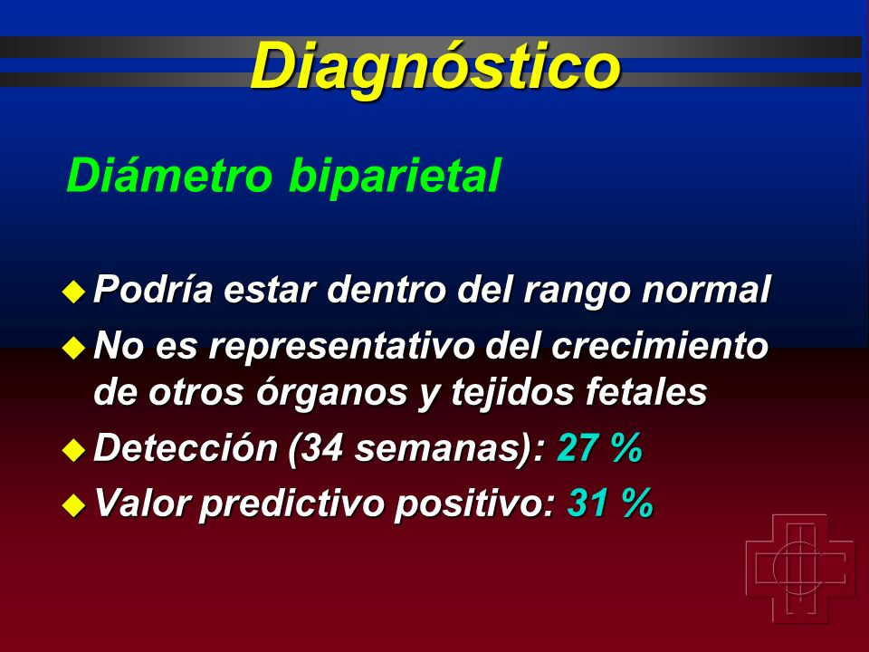 Diagnóstico Diámetro biparietal Podría estar dentro del rango normal