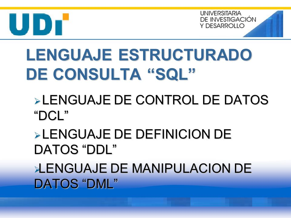LENGUAJE ESTRUCTURADO DE CONSULTA SQL