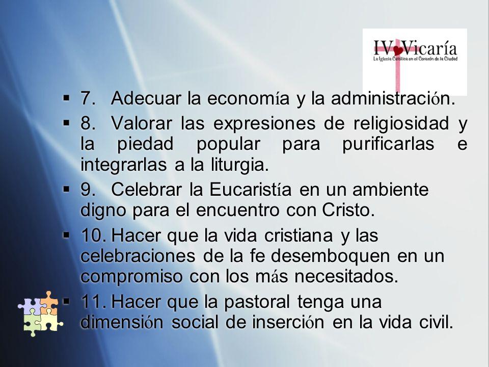 7. Adecuar la economía y la administración.