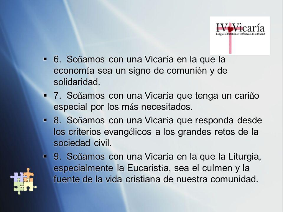 6. Soñamos con una Vicaría en la que la economía sea un signo de comunión y de solidaridad.