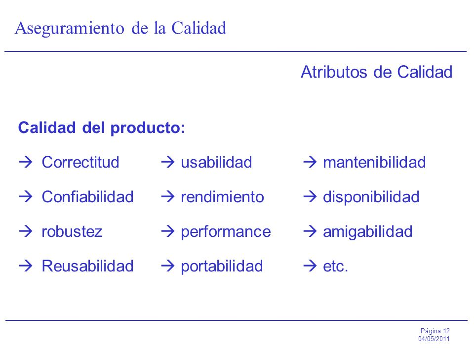 Atributos de Calidad Calidad del producto: