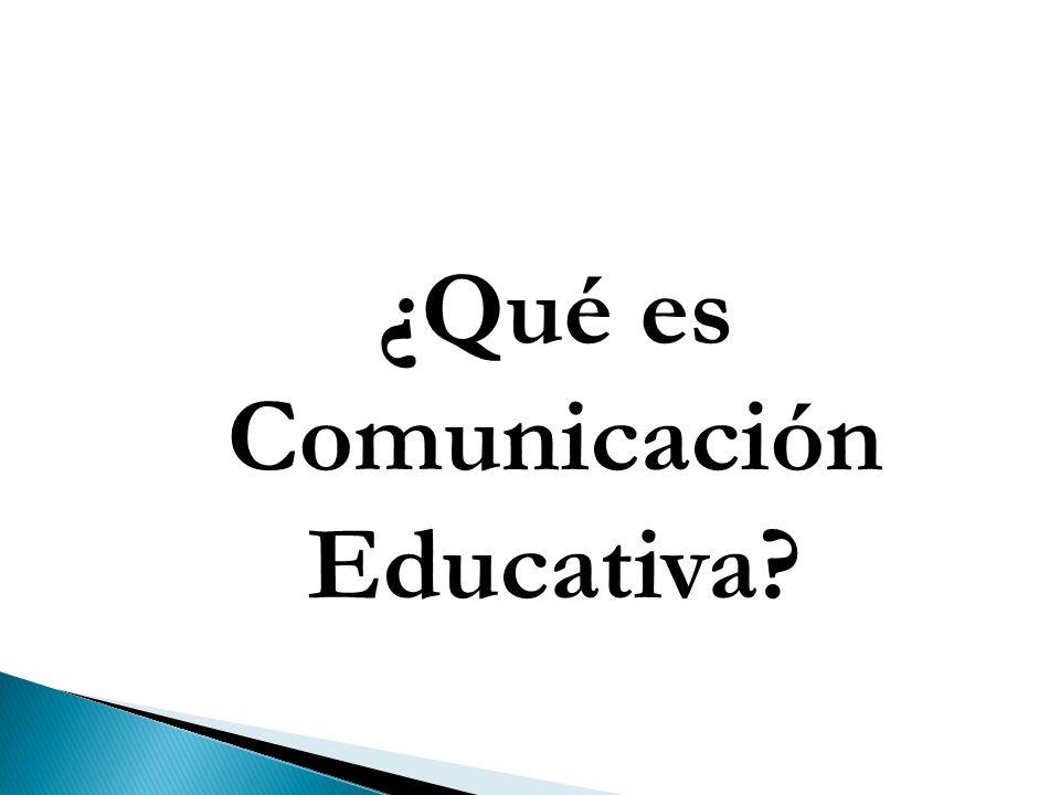 ¿Qué es Comunicación Educativa