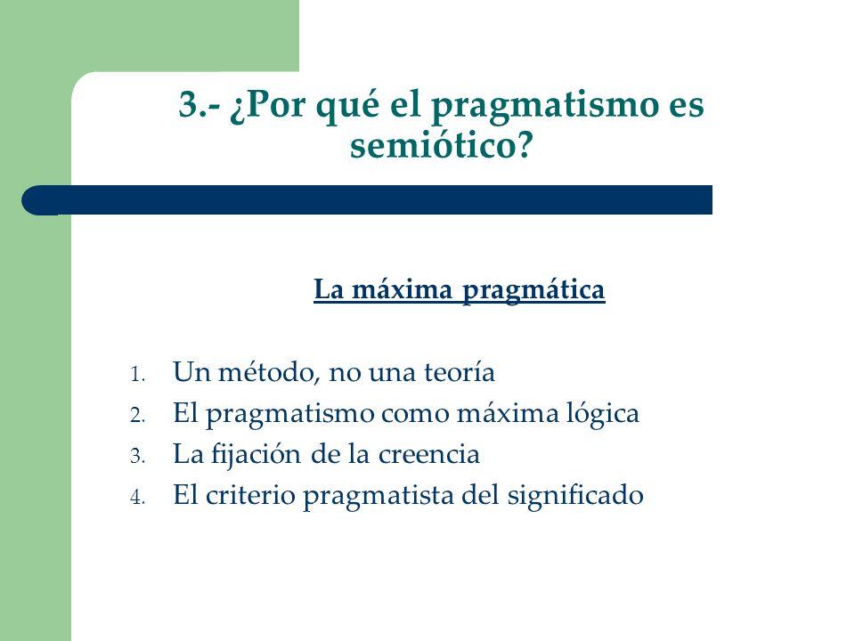 3.- ¿Por qué el pragmatismo es semiótico