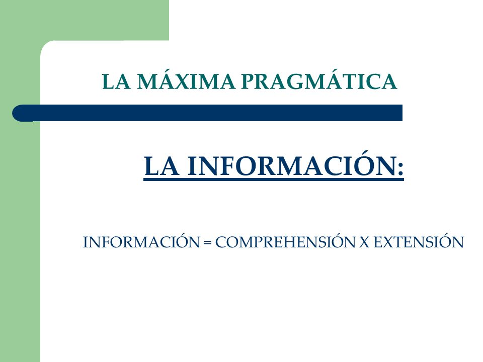 INFORMACIÓN = COMPREHENSIÓN X EXTENSIÓN
