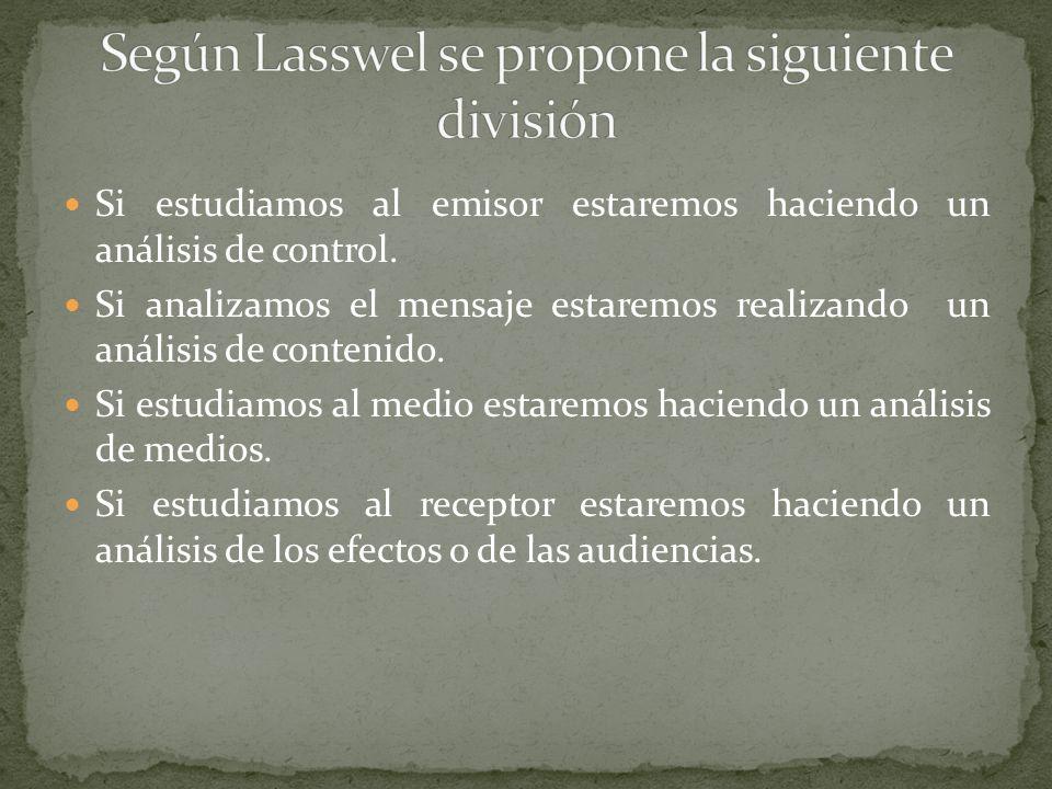 Según Lasswel se propone la siguiente división
