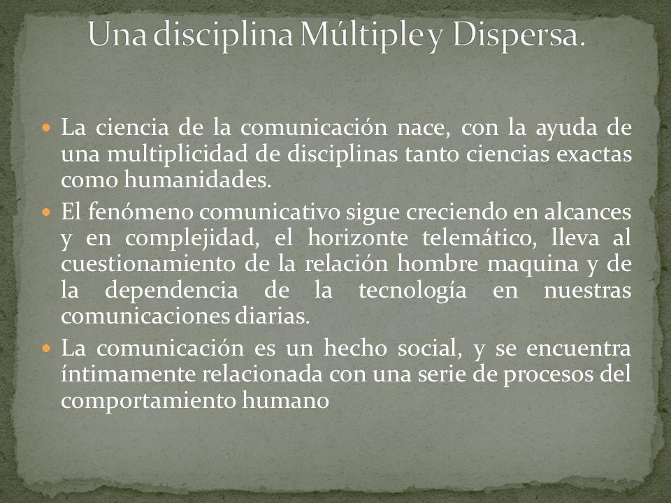 Una disciplina Múltiple y Dispersa.