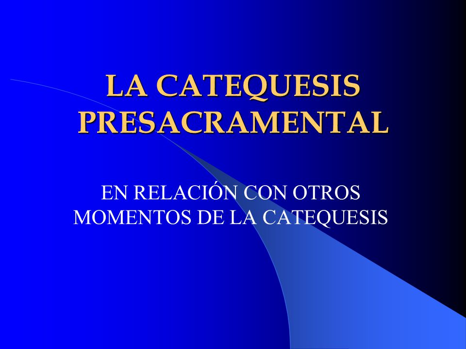 LA CATEQUESIS PRESACRAMENTAL
