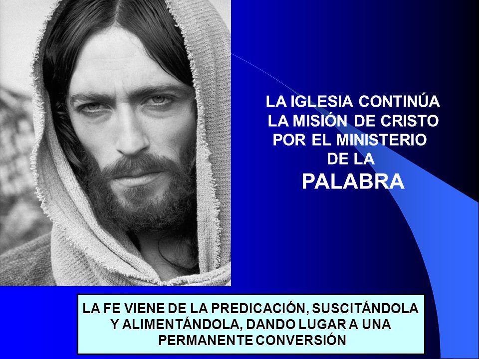 PALABRA LA IGLESIA CONTINÚA LA MISIÓN DE CRISTO POR EL MINISTERIO