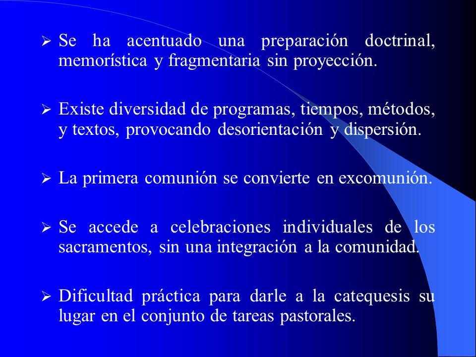 Se ha acentuado una preparación doctrinal, memorística y fragmentaria sin proyección.