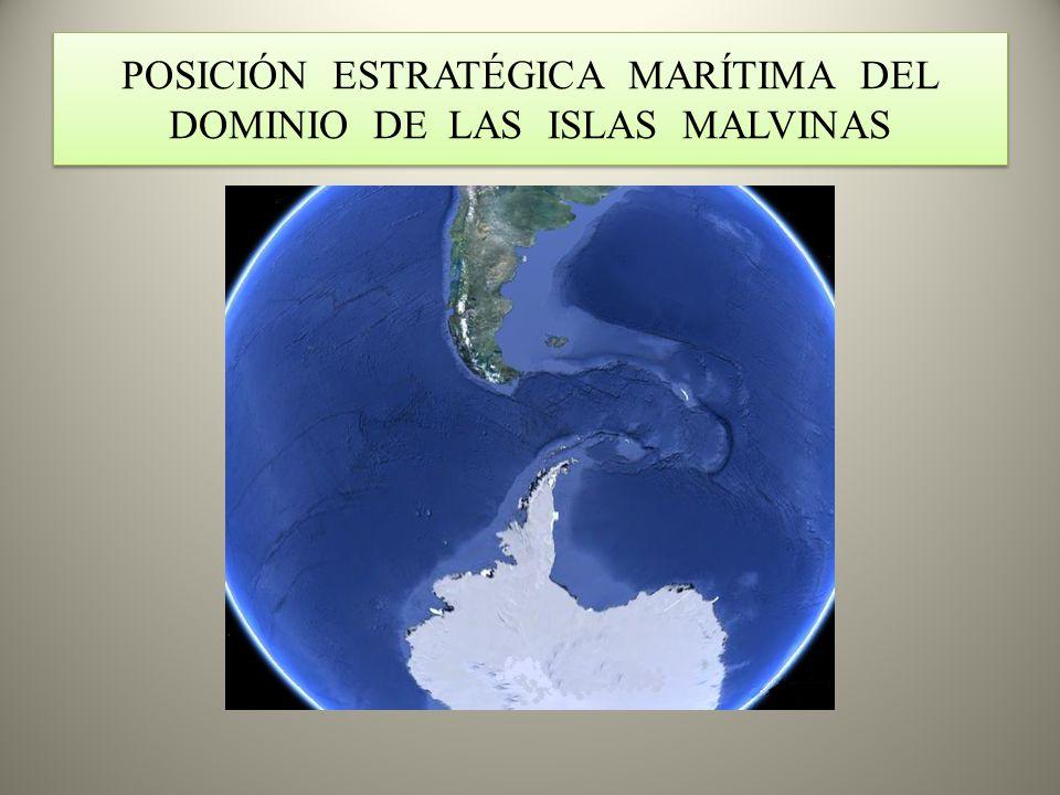 POSICIÓN ESTRATÉGICA MARÍTIMA DEL DOMINIO DE LAS ISLAS MALVINAS