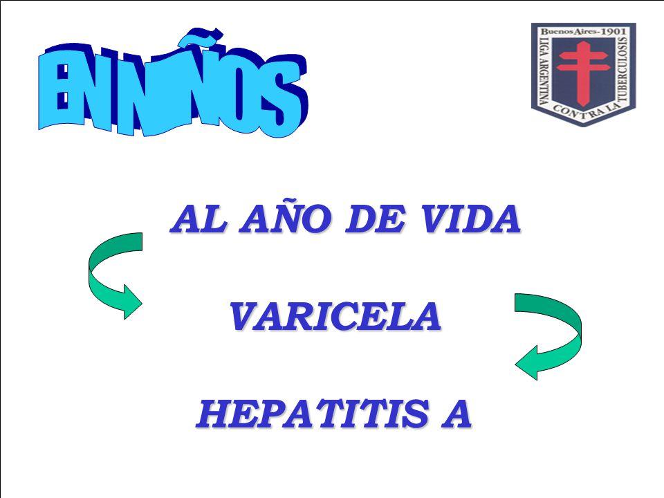 AL AÑO DE VIDA VARICELA HEPATITIS A EN NIÑOS