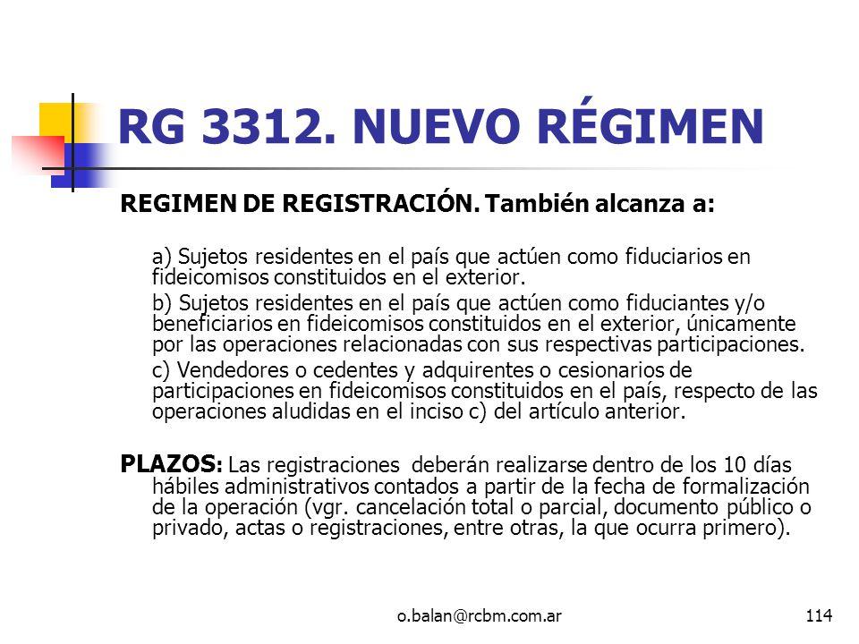 RG 3312. NUEVO RÉGIMEN REGIMEN DE REGISTRACIÓN. También alcanza a: