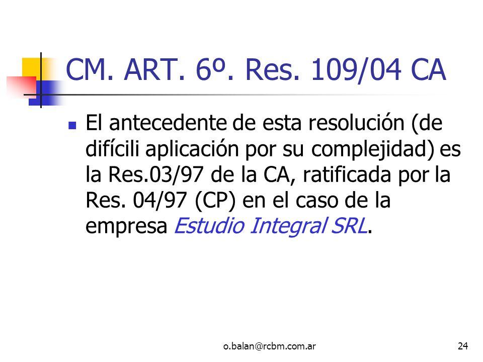 CM. ART. 6º. Res. 109/04 CA
