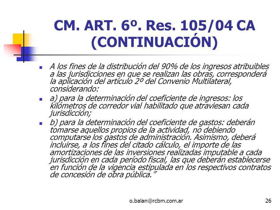 CM. ART. 6º. Res. 105/04 CA (CONTINUACIÓN)
