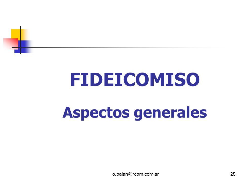 FIDEICOMISO Aspectos generales o.balan@rcbm.com.ar