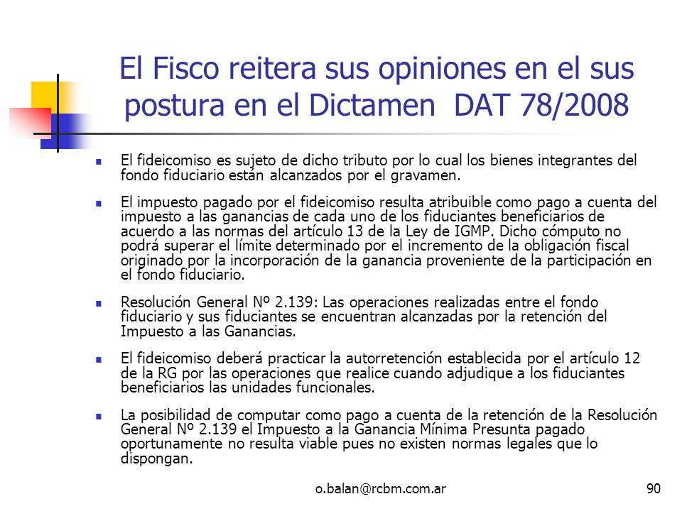 El Fisco reitera sus opiniones en el sus postura en el Dictamen DAT 78/2008