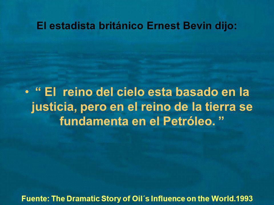 El estadista británico Ernest Bevin dijo: