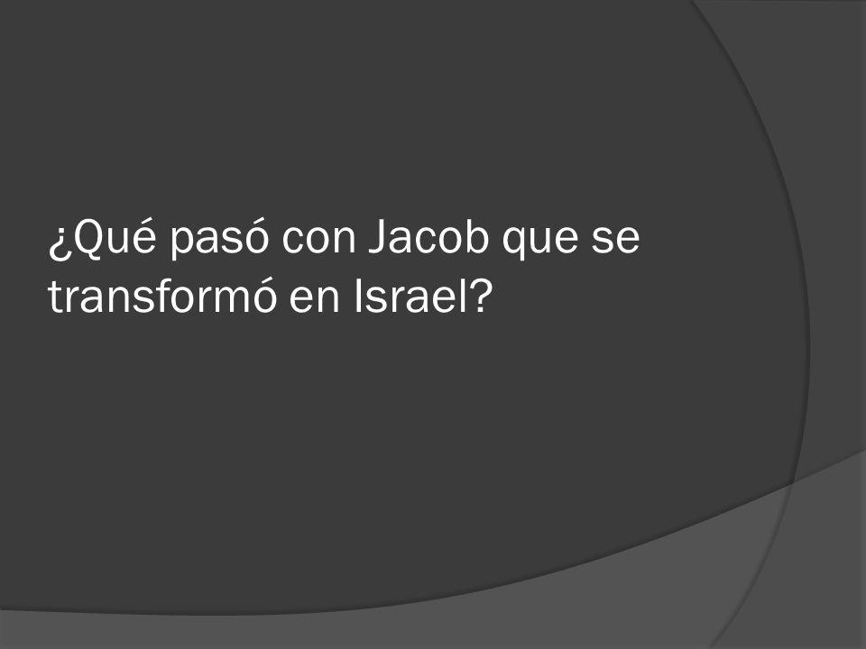¿Qué pasó con Jacob que se transformó en Israel